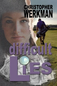 Difficult Lies by Christopher Werkman