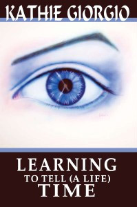 Learning to Tell (A Life) Time by Kathie Giorgio