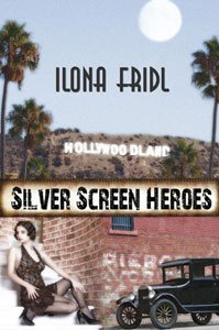 Silver Screen Heroes by Ilona Fridl