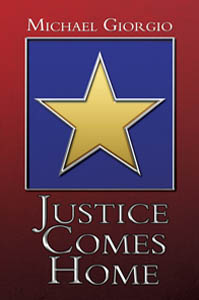 Justice Comes Home by Michael Giorgio