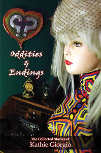 Oddities and Endings by Kathie Giorgio
