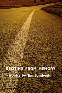 Reciting from Memory by Jim Landwehr
