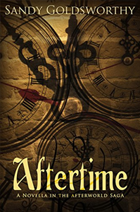 Aftertime - An Aftermath Novella (The Afterworld Saga) by Sandy Goldsworthy