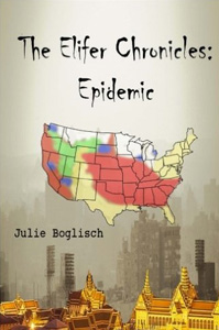 The Elifer Chronicles Epidemic by Julie Boglisch