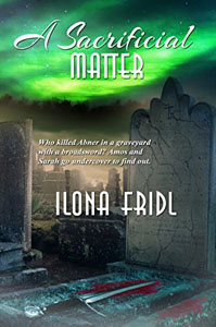 A Sacrificial Matter by Ilona Fridl